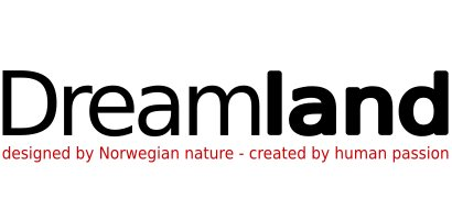 Dreamland - designed by Norwegian nature, created by human passion