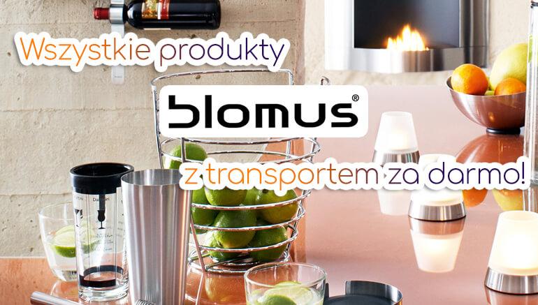 Blomus - transport za darmo!